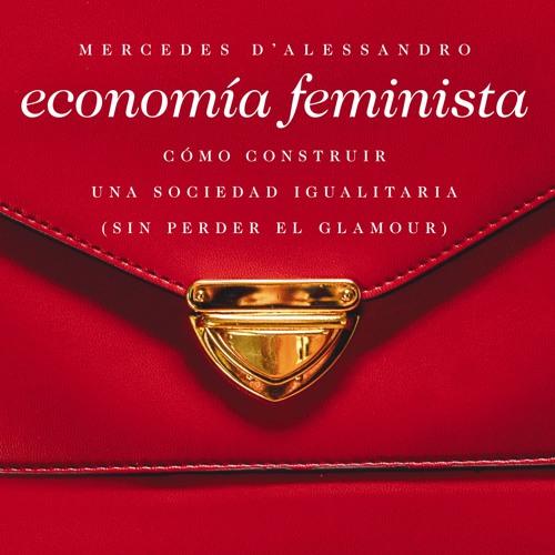 Economía feminista - Mercedes D'Alessandro