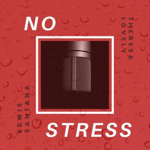 No Stress ft. Lewis Santana