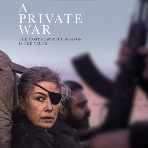 'A Private War' is a stunning portrait of Marie Colvin's life