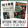 Episode 25: The Wire Circus