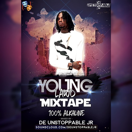 Young Lawd Mixtape 100% Alkaline - Mixed By: @deUnstoppableJR