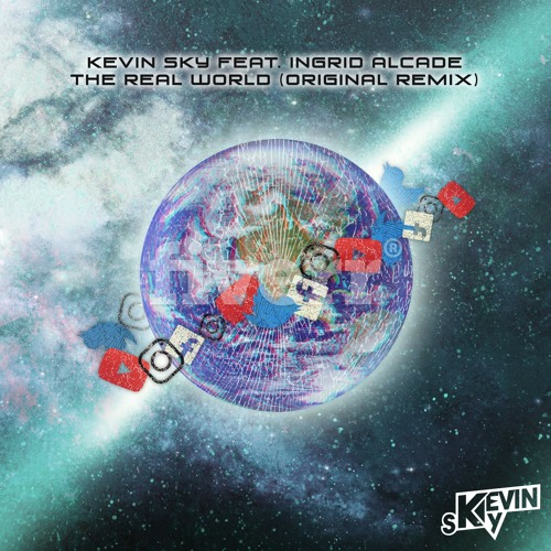 Kevin Sky Feat Ingrid Alcalde - The Real World (Original Remix)