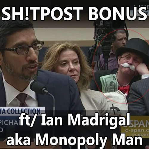 Bonus Interview: Google Does Not Pass Go (12/19/18) ft/ Ian Madrigal, a.k.a. The Monopoly Man