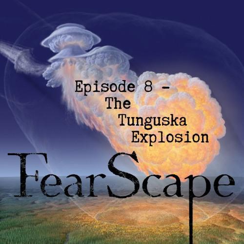 FearScape 8. The Tunguska Explosion