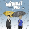 without you ft. yung caillou (prod. Xtravulous x Kimj)