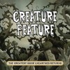 The Greatest Show Unearthed Returns-Creature Feature