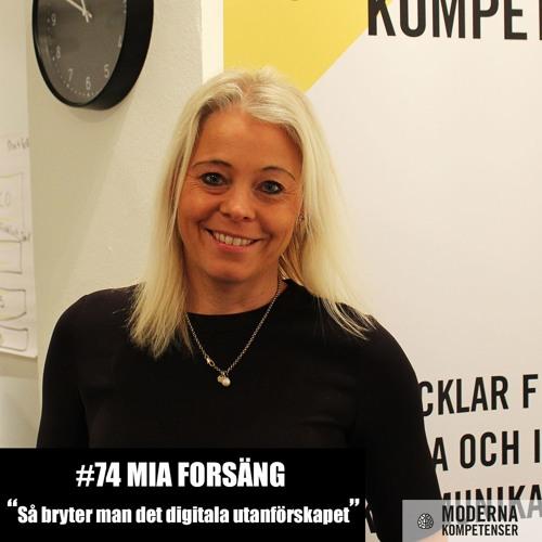 74 - Mia Forsäng - Så bryter man det digitala utanförskapet