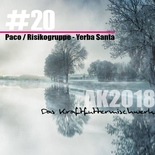 2018 #20: Paco / Risikogruppe - Yerba Santa