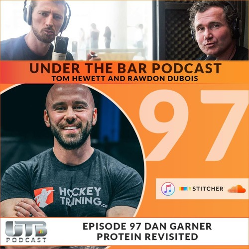 Dan Garner - Protein Revisited Ep. 97 of UTB Podcast