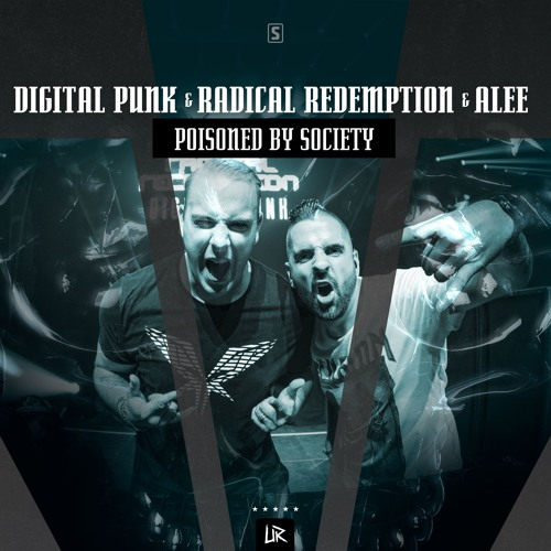 Digital Punk & Radical Redemption & Alee - Poisoned By Society (teaser)