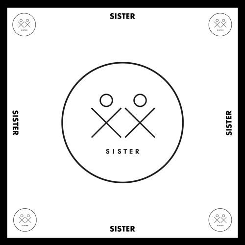 SISTER - Mixes - ✖️✖️