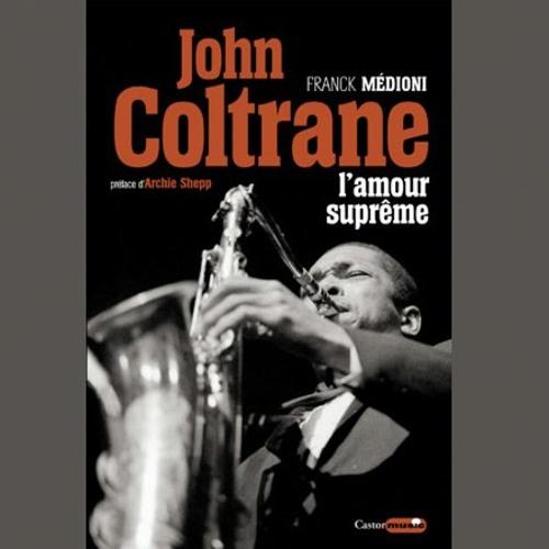 "Franck Médioni, ""John Coltrane, l'amour suprême"", éd. Castor Astral"