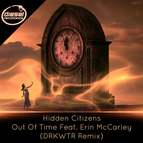DRF011 Hidden Citizens - Out Of Time Feat. Erin McCarley (DRKWTR Remix): FREE DOWNLOAD