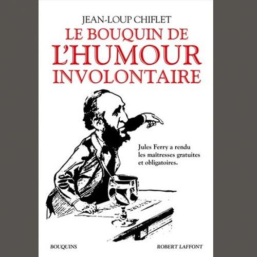 """Jean-Loup Chiflet, """"Le bouquin de l'humour involontaire"""", éd. Robert Laffont"""