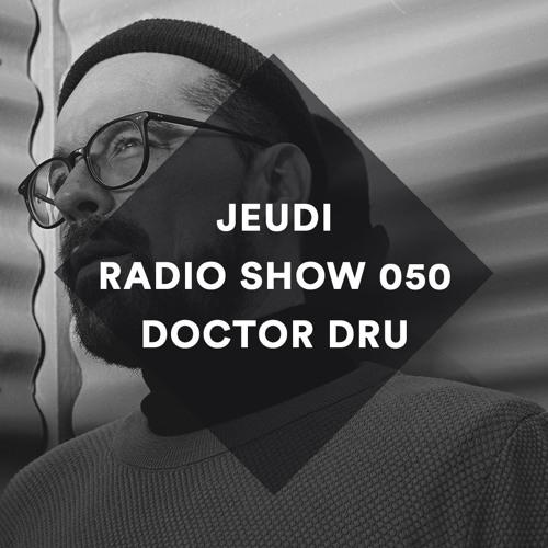 The JEUDI Records Radio Show 050 by Doctor Dru