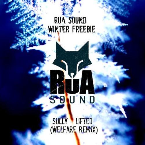 Sully - Lifted (Welfare Remix) > Rua Winter Freebie <