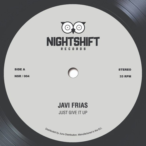 Javi Frias - Just Give It Up [Night Shift Records]