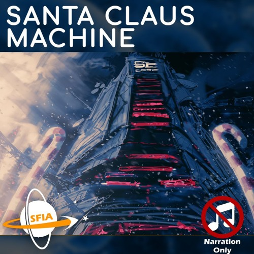 The Santa Claus Machine (Narration only)