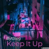 Byt3leg - Keep It Up