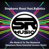 Stephano Rossi feat.Balistics-We Made It To The Weekend -FREE DOWNLOAD CLICK BUY