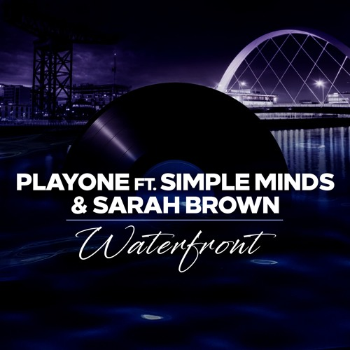 PlayOne Feat. Simple Minds & Sarah Brown - Waterfront (Dub Edit)
