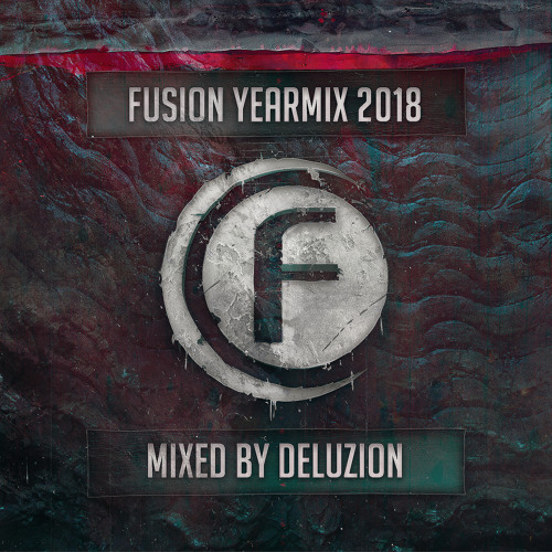 Fusion Yearmix 2018 mixed by Deluzion