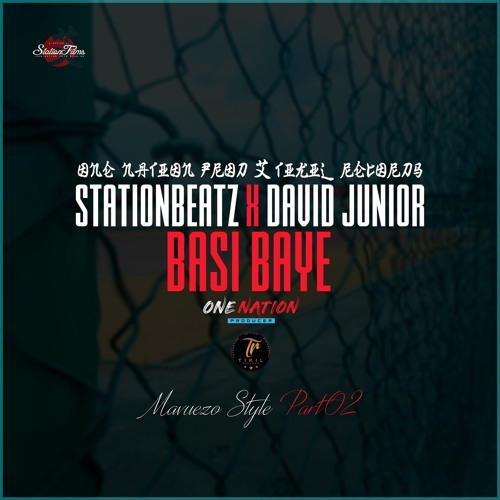 Stationbeatz - Basi Baye x David Junior_Mavuezo Style Part 2