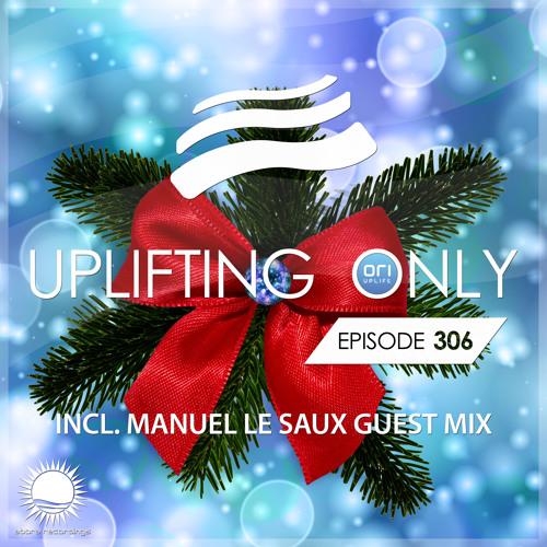Uplifting Only 306 (incl. Manuel Le Saux Guestmix) (Dec 20, 2018)