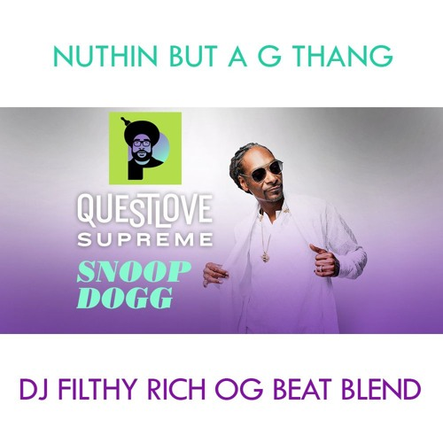 Snoop Dogg & Dr Dre - Nuthin But A G Thang (DJ Filthy Rich OG beat blend)