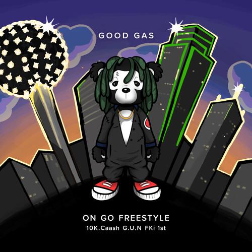 Good Gas - On Go Freestyle (feat. 10k.Caash, G.U.N  & FKi 1st)