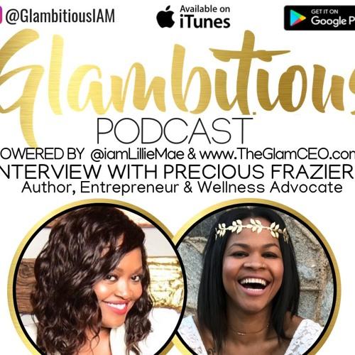 Ep. 60 Interview with Author & Wellness Advocate Precious Frazier