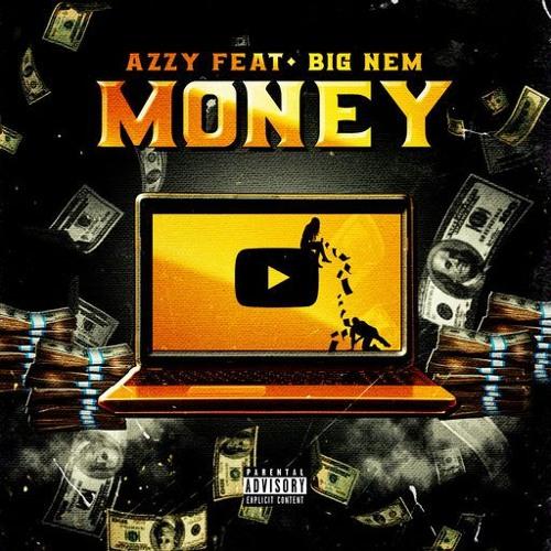Azzyland Money Official Music Video Feat Big Nem By Azzyland