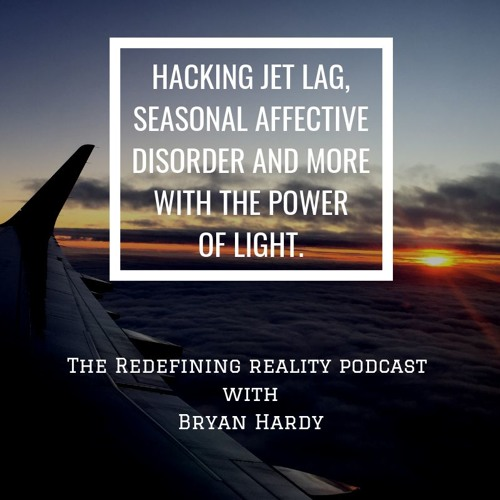 Hacking Jet Lag, Seasonal Affective Disorder and more with the Power of Light - Ep. 69