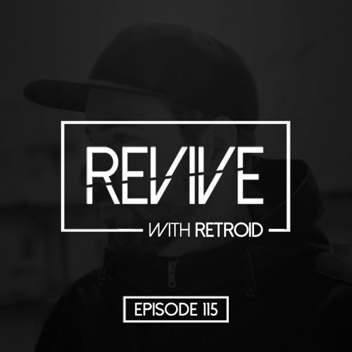 Revive 115 With Retroid (20-12-2018)