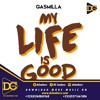 Gasmilla – My Life Is Good (Prod. by Standec)