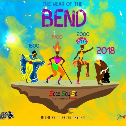 2018 The Year of the Bend by SocaSaySo | Soca Say So | Free