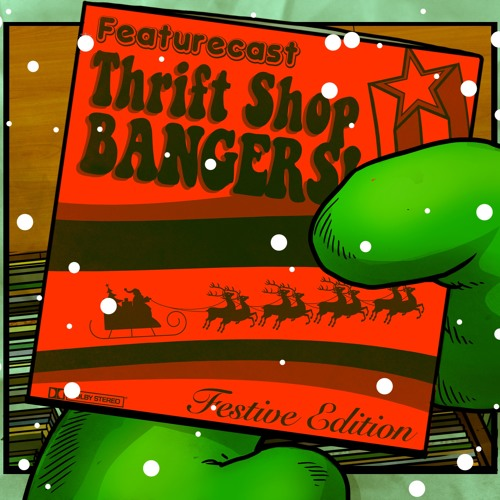 Featurecast - Thrift Shop Bangers Festive Edition (EP) 2018