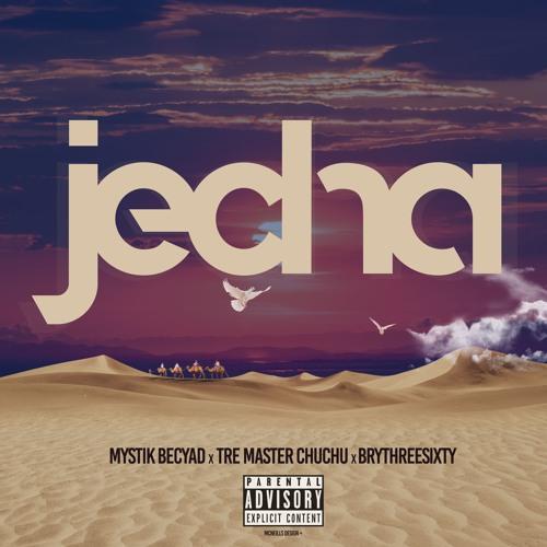JECHA feat Tre Master Chuchu and Brythreesixty
