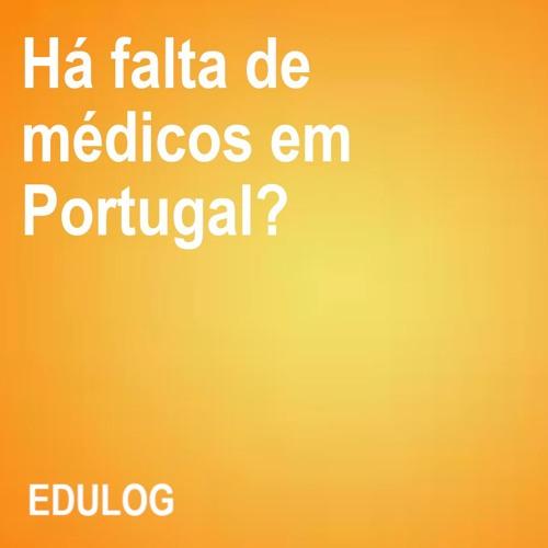Há falta de médicos em Portugal?