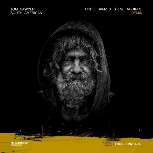 Tom Sawyer - South American (Chriz Samz x Steve Aguirre Remix)