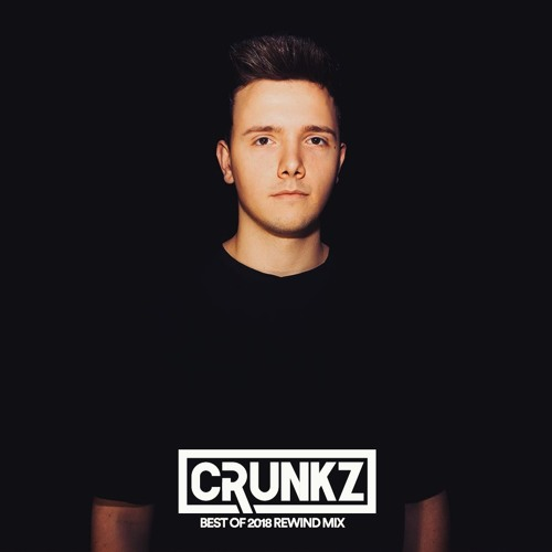 Crunkz - Best Of EDM 2018 Rewind Mix
