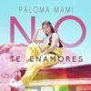 No Te Enamores - Paloma Mami [Copyright - DESCARGA GRATIS] Portada del disco