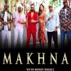Makhna by Honey Singh 2019 New Hindi Mp3 Songs