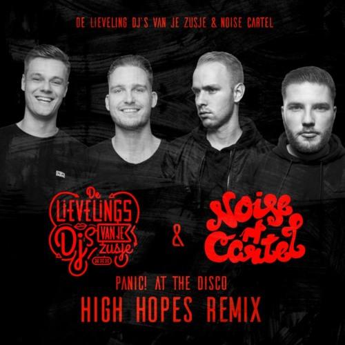 Panic! At The Disco - High Hopes (De Lievelings Dj's Van Je Zusje & Noise Cartel Remix)