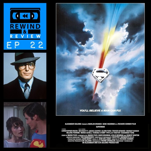 Rewind & Review Ep 22 - Superman: The Movie (1978)