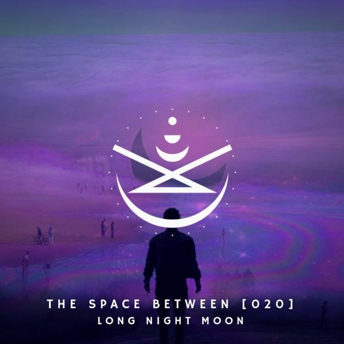 The Space Between [020] - Long Night Moon