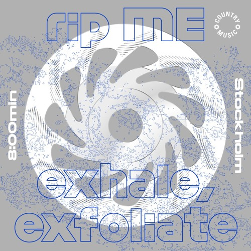 rip ME - exhale, exfoliate