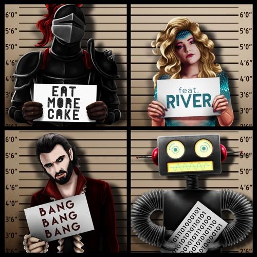 Eat More Cake - Bang Bang Bang (feat. River)