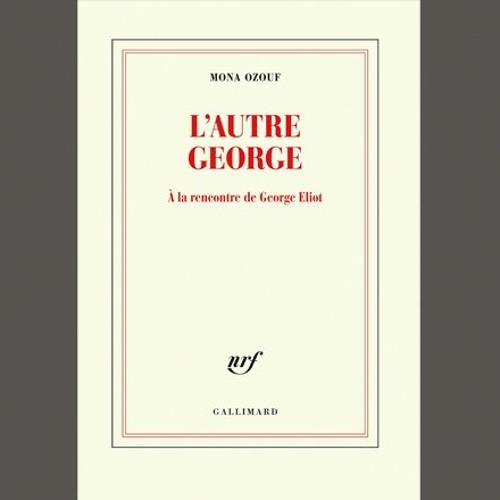 """Mona Ozouf, """"L'autre George"""", éd. Gallimard"""