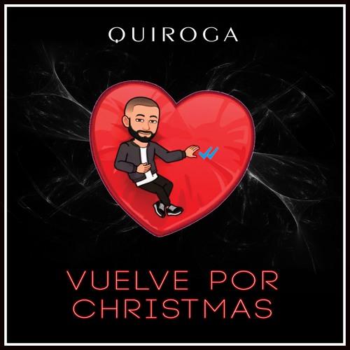 Quiroga - Vuelve Por Christmas